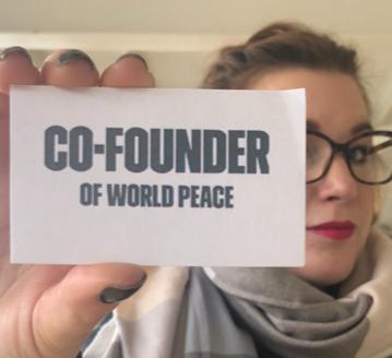 Kickstart World Peace - Johanna är en av medgrundarna till världsfreden.