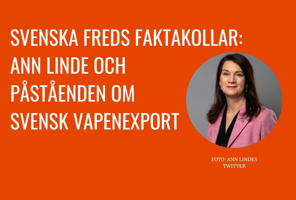 Svenska Freds faktakollar Ann Linde